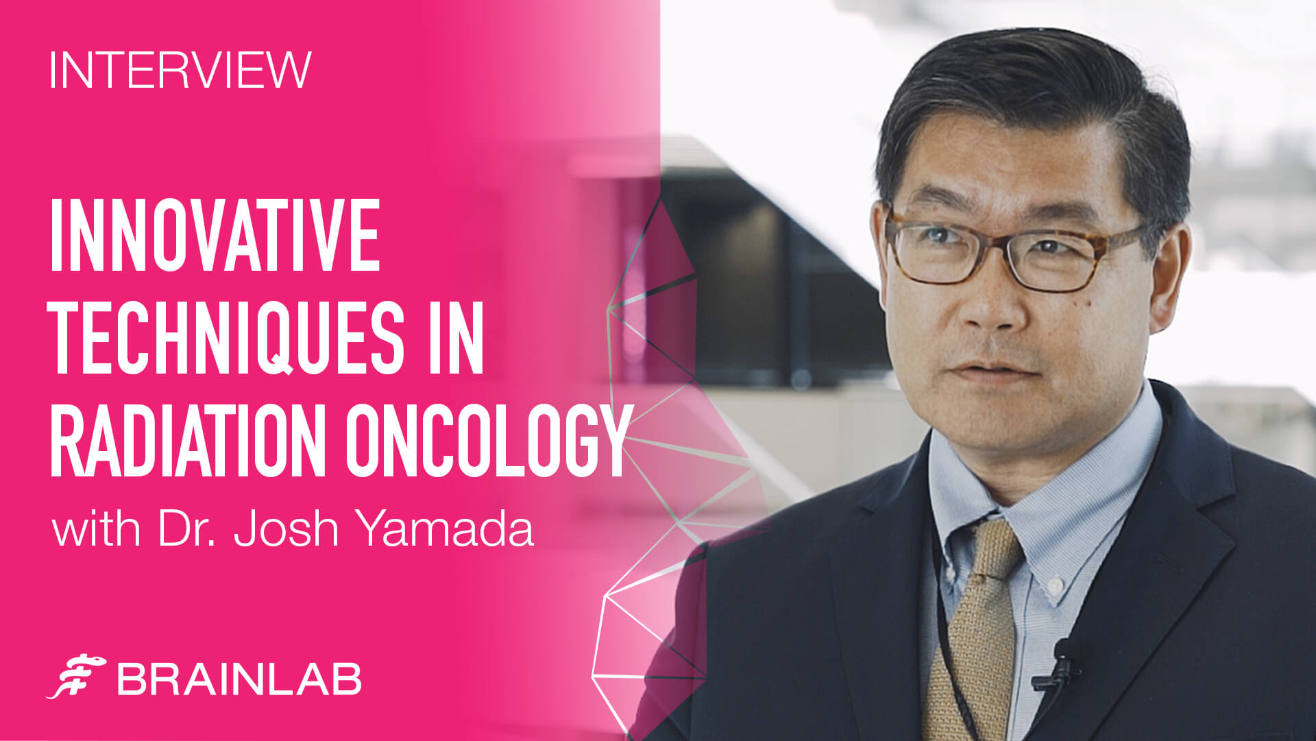 Innovative Techniques in Radiation Oncology with Dr. Josh Yamada